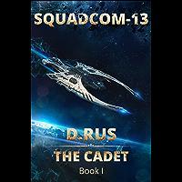 The Cadet (LitRPG. Squadcom-13. Book:1) (English Edition)
