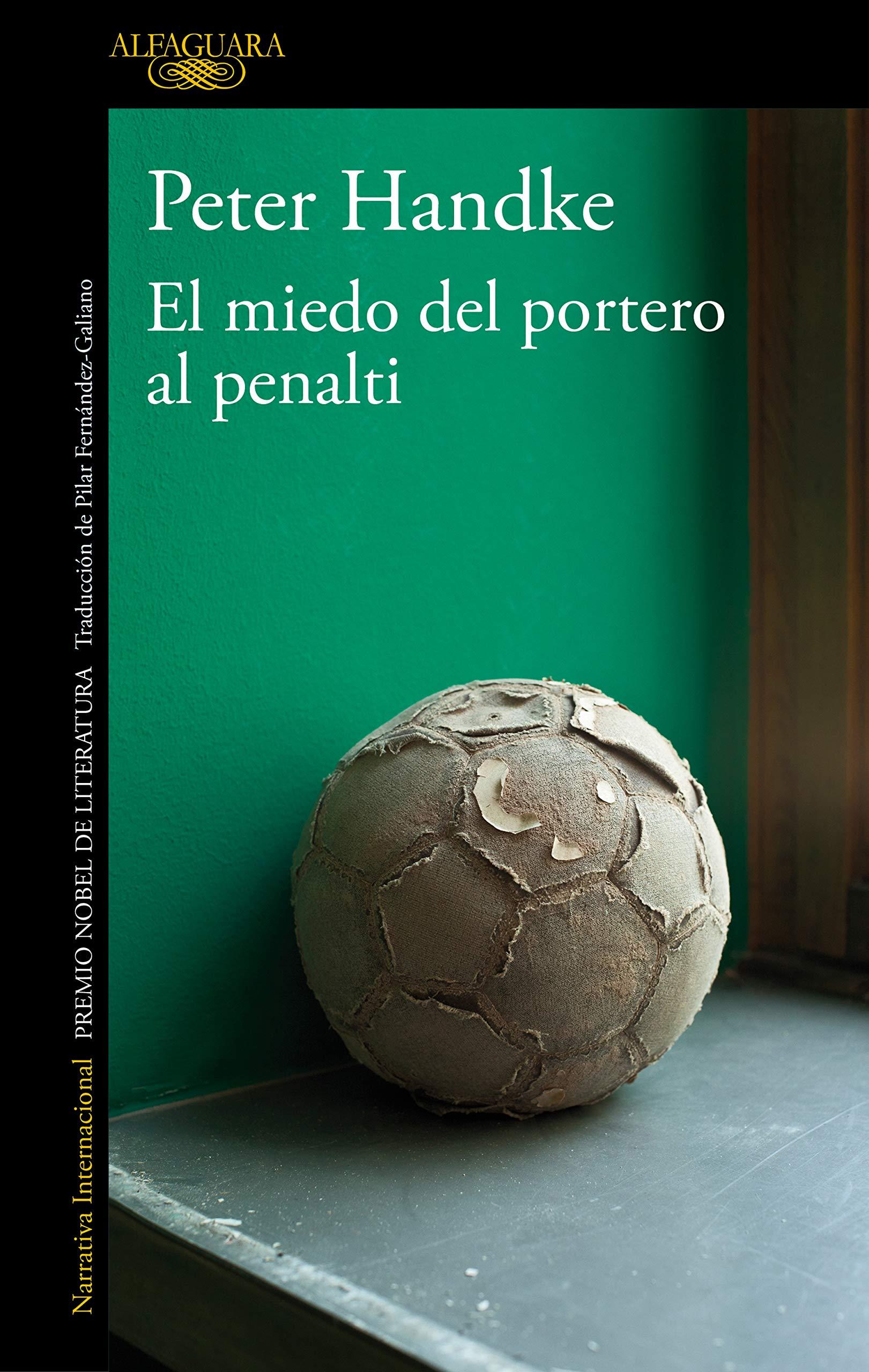 El miedo del portero al penalti (Literaturas): Amazon.es: Handke, Peter: Libros