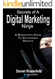 Secrets Of A Digital Marketing Ninja: A Guide To Sustainable Growth