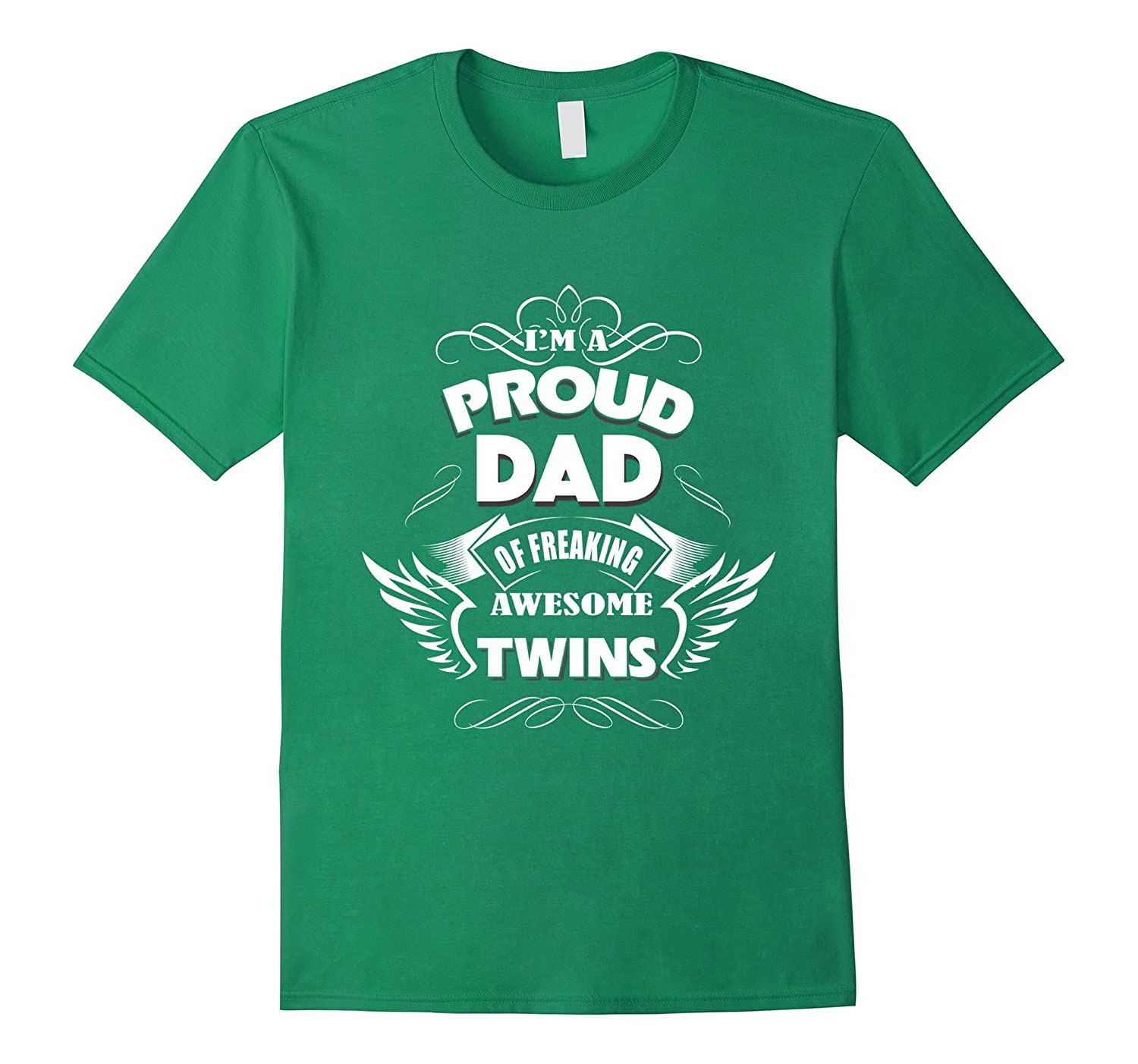 9ac86a85 Father Tee Im A Proud DAD Be Freaking Awesome Twins T-shirt-RT ...