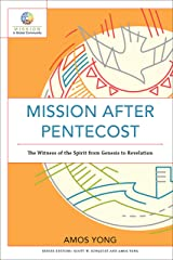 Mission after Pentecost (Mission in Global Community): The Witness of the Spirit from Genesis to Revelation Kindle Edition