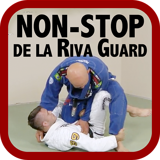 Non-Stop de la Riva Guard - How to Use the Open Guard to Sweep, Submit and Control Your Opponent Like a BJJ World Champion (De La Riva)