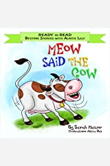Meow Said the Cow: Help Kids Go to Sleep with a Smile (READY TO READ - bedtime stories children's picture books Book 2) Kindle Edition
