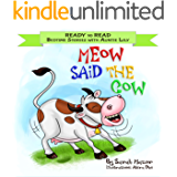 Meow Said the Cow: Help Kids Go to Sleep with a Smile (READY TO READ - bedtime stories children's picture bookss Book 2)