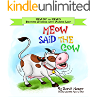 Meow Said the Cow: Help Kids Go to Sleep with a Smile (READY TO READ - bedtime stories children's picture books Book 2)