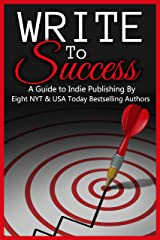 Write to Success (A Guide to Self-Publishing) Kindle Edition