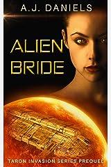 Alien Bride: An Alien Mates Adventure SFR (Taron Invasion Series Book 1) Kindle Edition