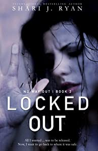 Locked Out (No Way Out Series Book 2)
