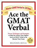Ace the GMAT Verbal: Master GMAT Verbal in 20 Days