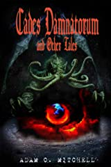 Cades Damnatorum and Other Tales Vol:1 Kindle Edition