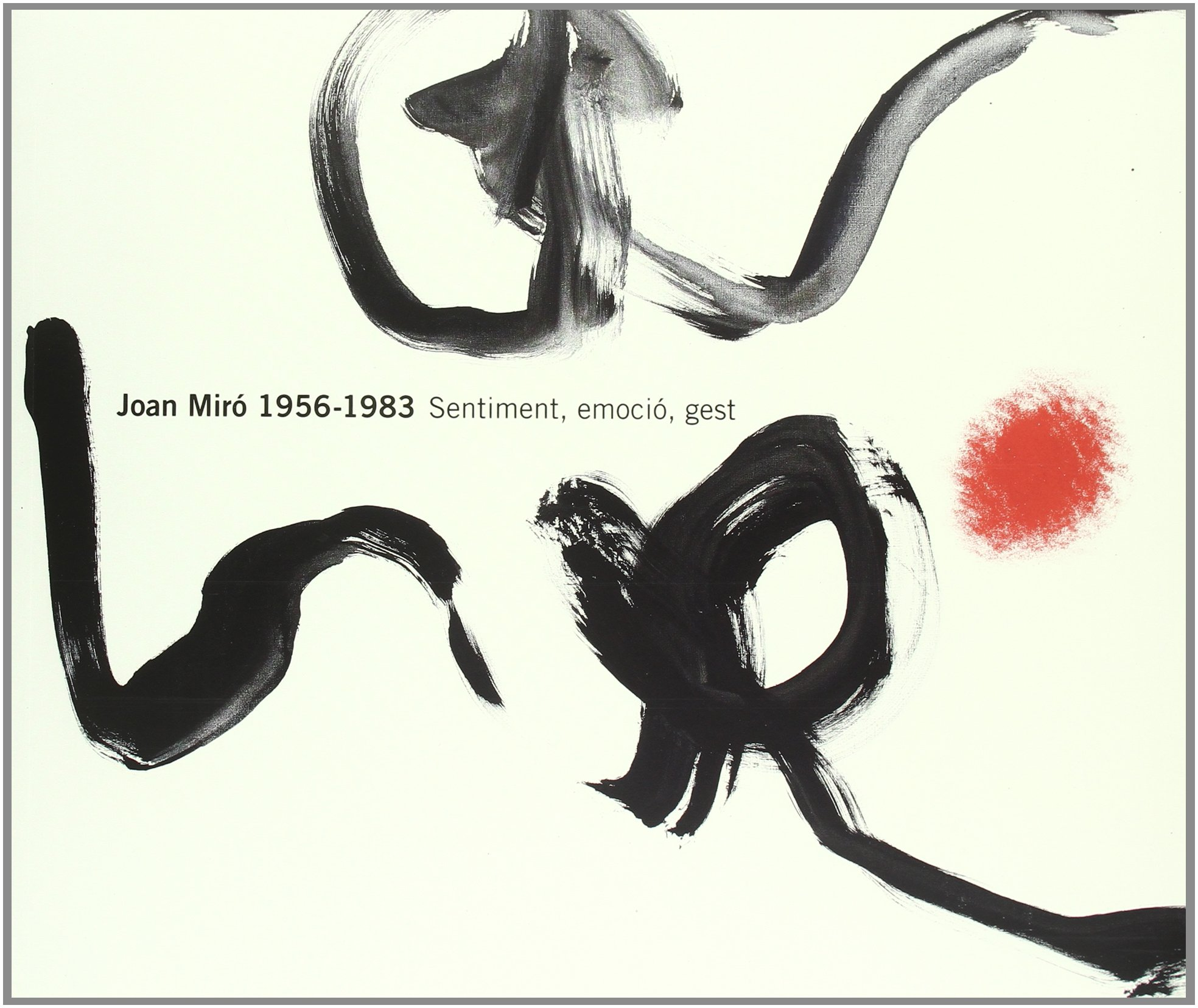 Joan Miro 1956-1983: Sentiment, emocio, gest (Catalan Edition) pdf