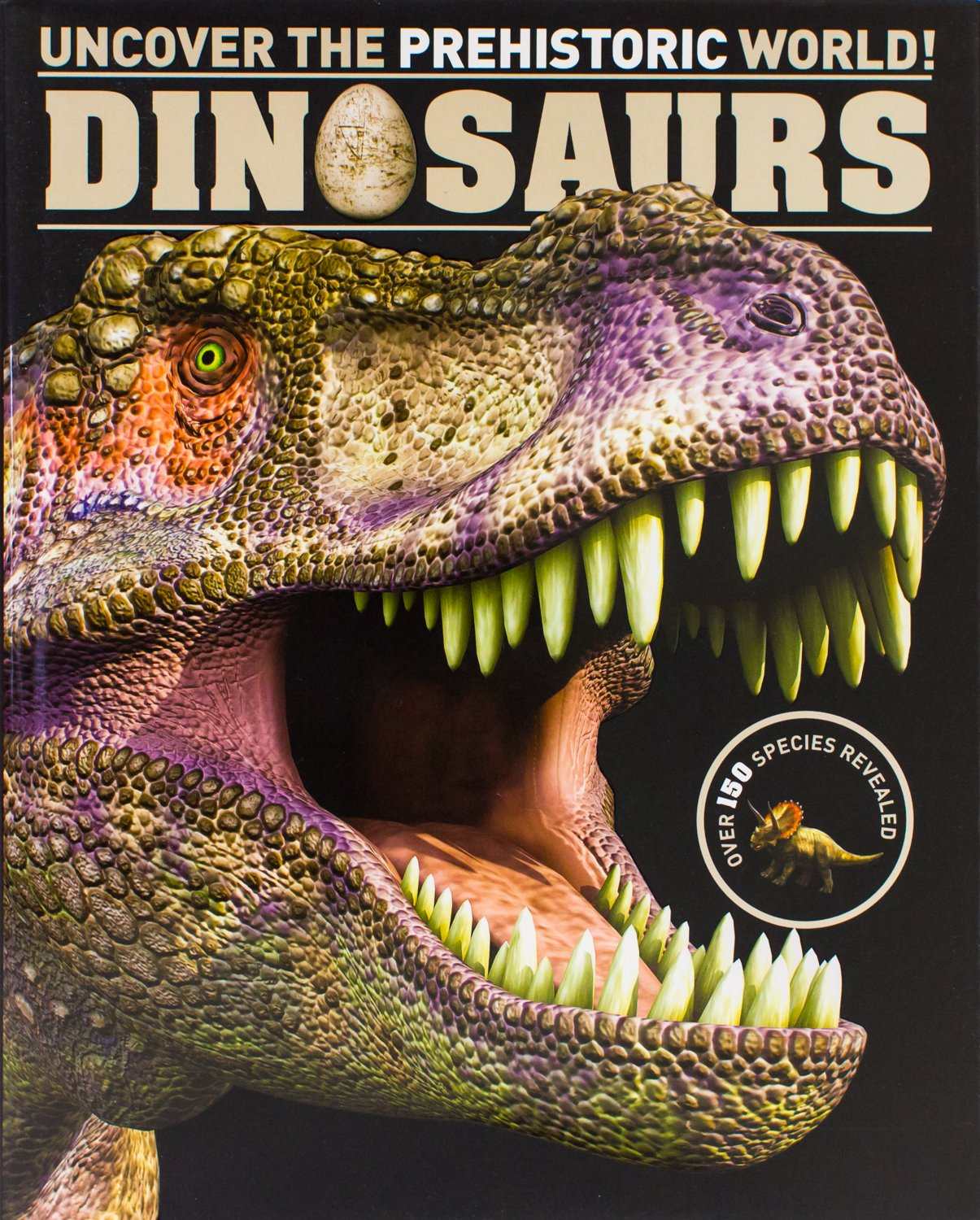 Dinosaurs: Uncover the Pre Historic World!