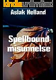 Spellbound misunnelse (Norwegian Edition)