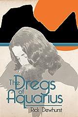 The Dregs of Aquarius Kindle Edition