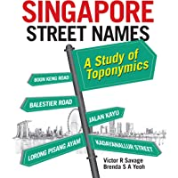 Singapore Street Names: A Study of Toponymics