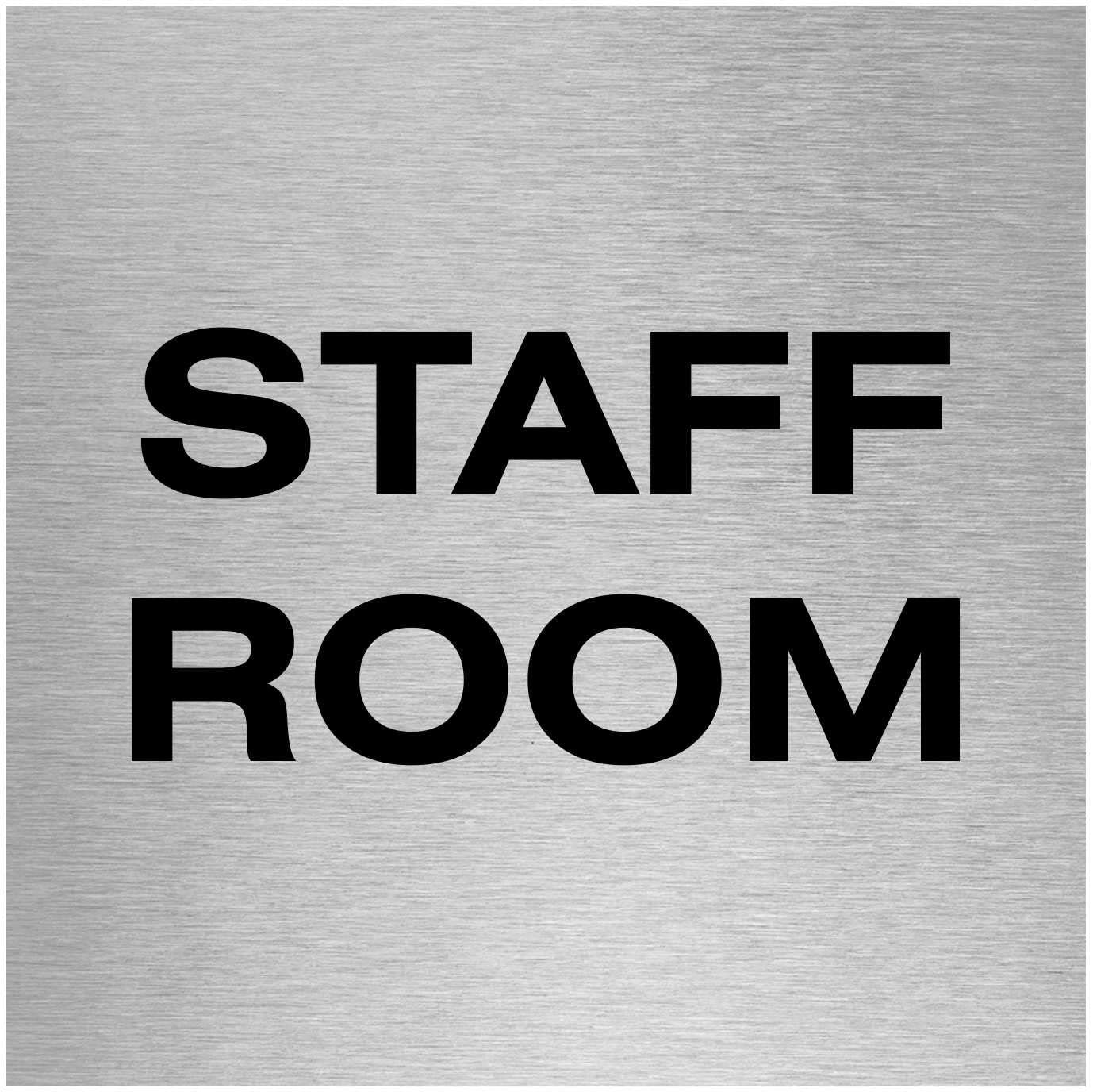 Made in the UK 100 x 100mm Aluminium Staff Room Sign Self Adhesive Fixing