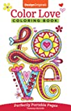 Color Love Coloring Book: Perfectly Portable Pages (On-The-Go! Coloring Book) (Design Originals)