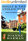Holly and the Stolen Test (Holly Lewis Mystery Series Book 7)
