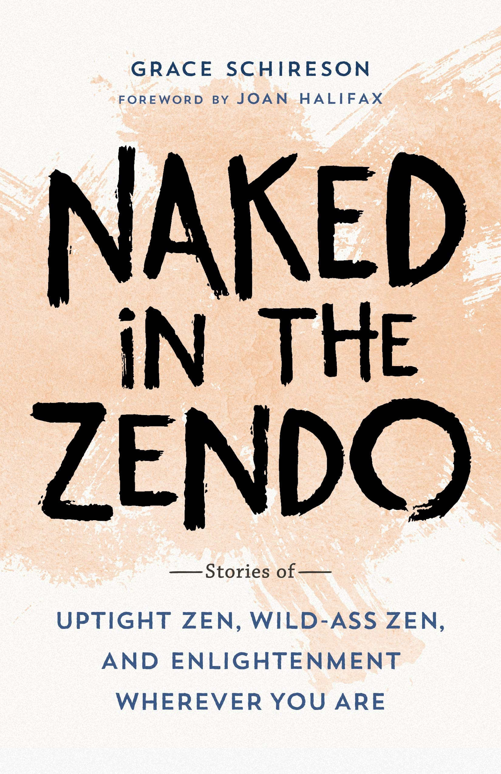Naked In The Zendo  Stories Of Uptight Zen Wild Ass Zen And Enlightenment Wherever You Are