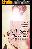 A Rosa Roubada