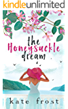 The Honeysuckle Dream: A standalone love story (The Butterfly Storm Book 3)
