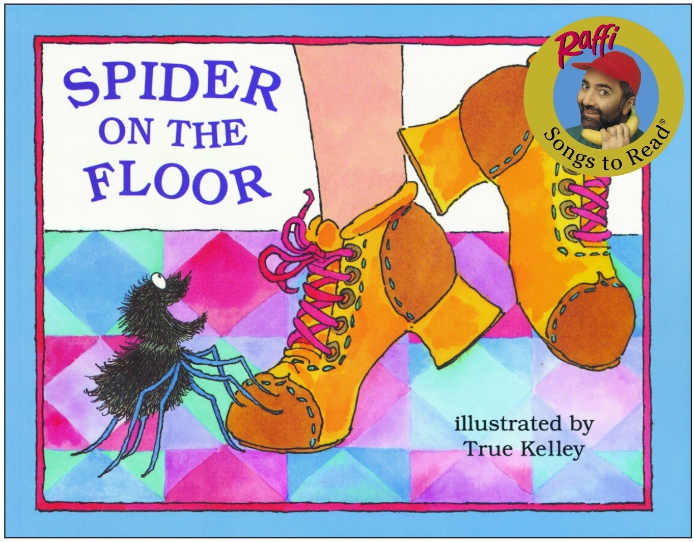 Spider On The Floor Songs To Read Amazon Co Uk Raffi Kelley True Books