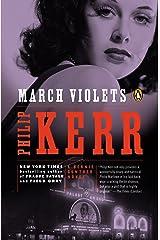 March Violets: A Bernie Gunther Novel Kindle Edition