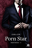 Porn Star: Dark Desires, T1 (French Edition)