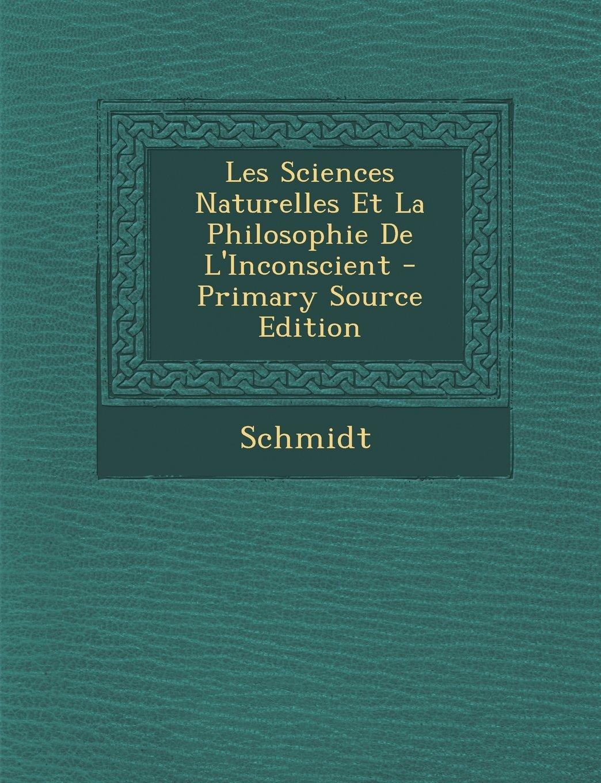Download Les Sciences Naturelles Et La Philosophie de L'Inconscient - Primary Source Edition (French Edition) pdf epub