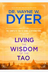 Living the Wisdom of the Tao: The Complete Tao Te Ching and Affirmations Kindle Edition