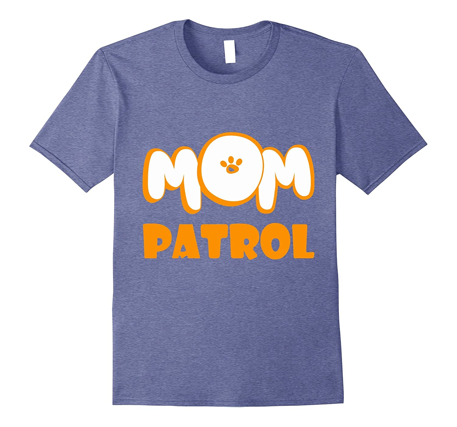 1068486ec Mom Patrol T-shirt – Funny Dog Paw Color Shirt-RT – Rateeshirt