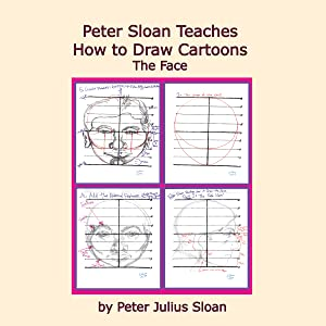 Peter Sloan Teaches How to Draw Cartoons: The Face