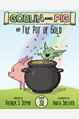 The Pot of Gold (Goblin and Pig 2) Kindle Edition