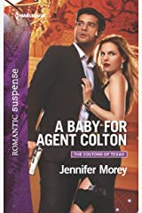 A Baby for Agent Colton (The Coltons of Texas Book 6) Kindle Edition