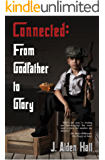 Connected: From Godfather to Glory (English Edition)