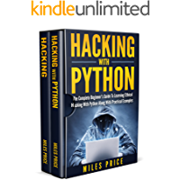Hacking: 2 Books In 1 Bargain: The Complete Beginner's Guide to Learning Ethical Hacking with Python Along with Practical Examples & The Beginner's Complete Guide to Computer Hacking and Pen. Testing