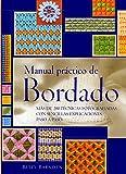 Manual práctico de bordado : más de 200 técnicas fotografiadas con sencillas explicaciones paso a paso (Ilustrados / Labores)