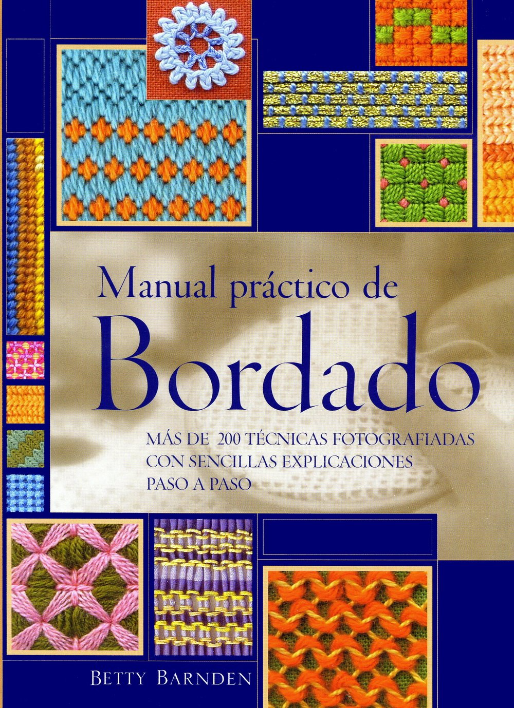 La Biblia Del Bordado / Practical Embroidery Manual (Ilustrados) (Spanish  Edition): Betty Barnden: 9788475563473: Amazon.com: Books