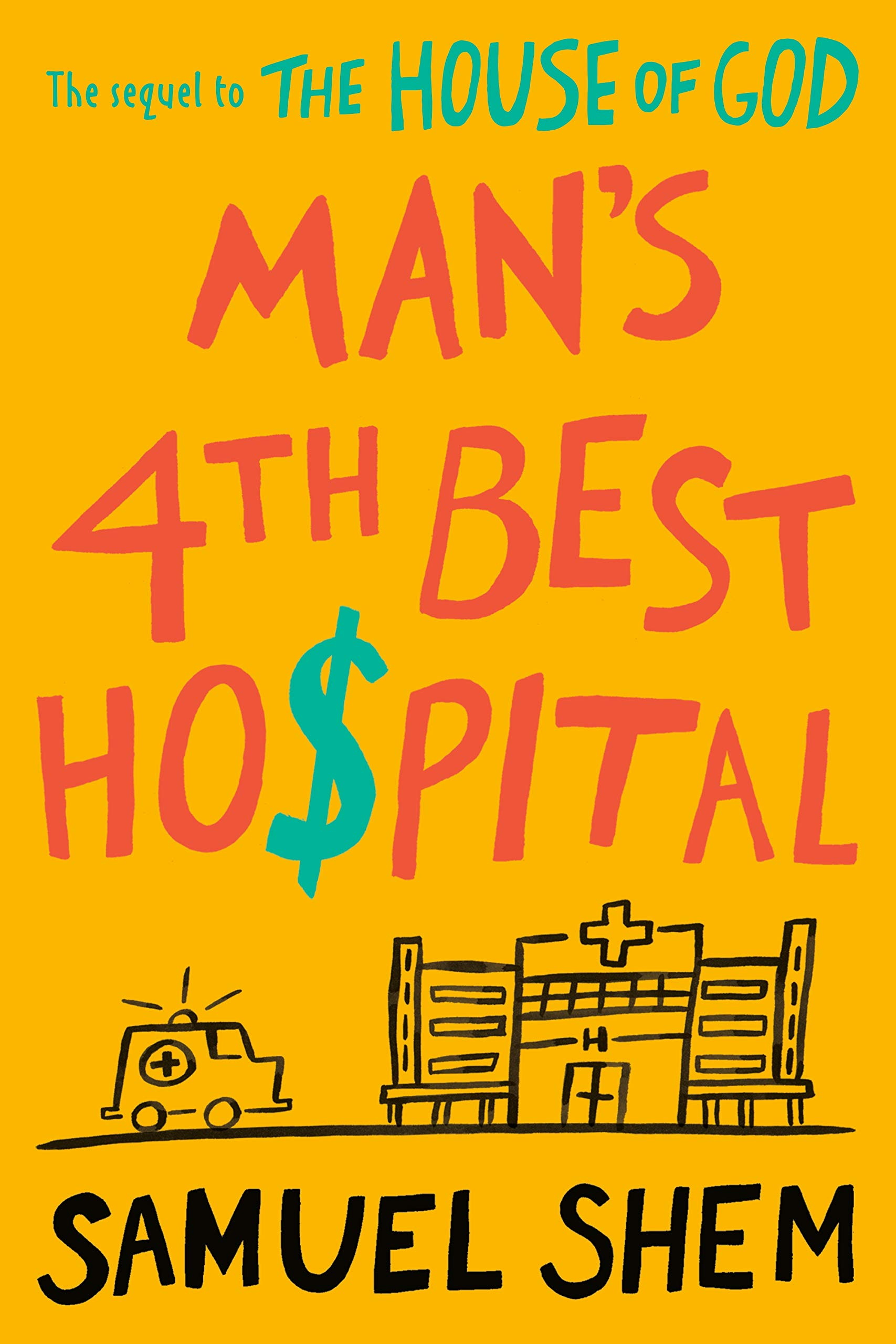 Amazon Fr Man S 4th Best Hospital Samuel Shem Livres