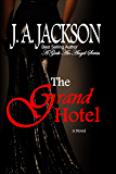 Grand Hotel: Romance, Seduction, Torrid Love Affair (A Geek An Angel)