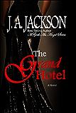 Grand Hotel: Romance, Seduction, Torrid Love Affair (A Geek An Angel)