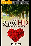 Full HD - O amor não tem medida (Duologia HD Livro 2)