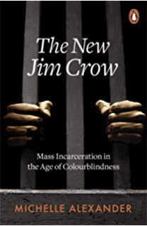 The New Jim Crow: Mass Incarceration in the Age of