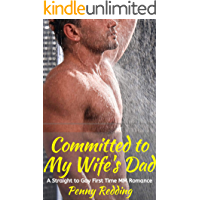 Committed to My Wife's Dad: A Straight to Gay First Time MM Romance (English Edition)