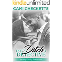 Don't Ditch a Detective (Strong Family Romance Book 4)