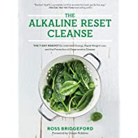 The Alkaline Reset Cleanse: The 7-Day Reboot for Unlimited Energy, Rapid Weight...