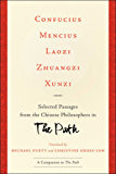Confucius, Mencius, Laozi, Zhuangzi, Xunzi: Selected Passages from the Chinese Philosophers in The Path (English Edition)