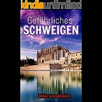 Gefährliches Schweigen: Romantik-Thriller auf der Baleareninsel Mallorca (German Edition) book cover