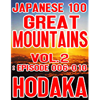 Japanese 100 Great Mountains Vol.2: Episode 006-010 (English Edition)