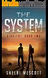 The System (Virulent Book 2) (Virulent Trilogy)